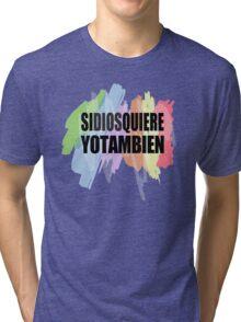 Si Dios Quiere Yo Tambien Tri-blend T-Shirt