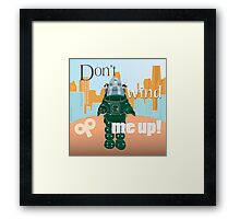 Don't wind me up (square - orange tones) Framed Print