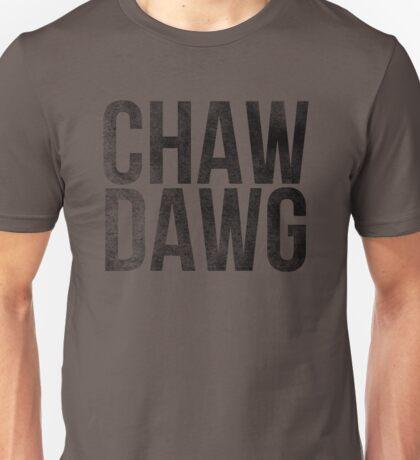 Chaw Dawg Tobacco Chew Unisex T-Shirt