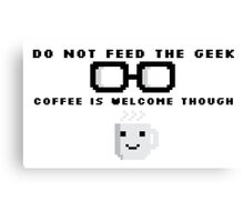Do not feed the geek Canvas Print