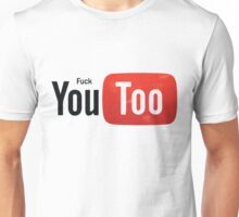 Funny Youtube Logo Spoof - Fuck You Too Unisex T-Shirt
