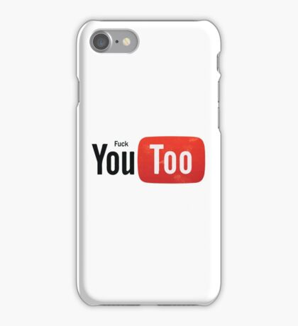 Funny Youtube Logo Spoof - Fuck You Too iPhone Case/Skin