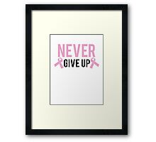 Never Give Up Framed Print