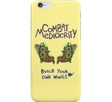 Combat Mediocrity iPhone Case/Skin