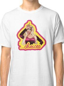 Tatianna Choices - Rupaul's Drag Race All Stars 2  Classic T-Shirt