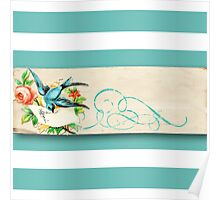 shabby chic,teal,white,stripes,rustic,parchment,grunge,paper,bird,flowers,floral,wavy, Poster