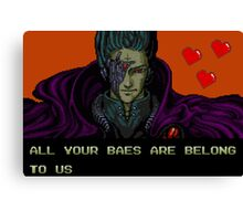 All Your Baes Are Belong To Us Canvas Print