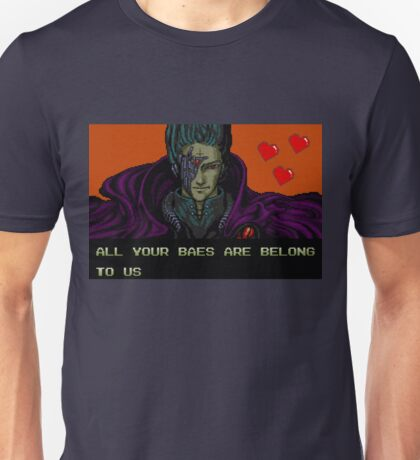 All Your Baes Are Belong To Us Unisex T-Shirt