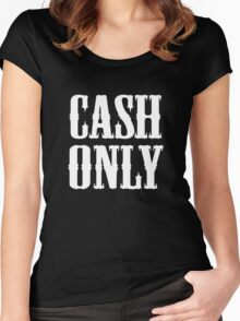 Cash Only Women's Fitted Scoop T-Shirt