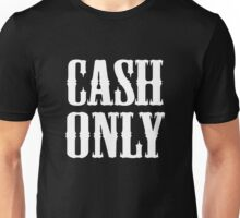 Cash Only Unisex T-Shirt