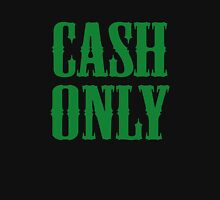 Cash Only Unisex T-Shirt