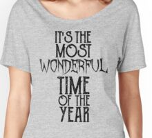 It's The Most Wonderful Time Of The Year Women's Relaxed Fit T-Shirt