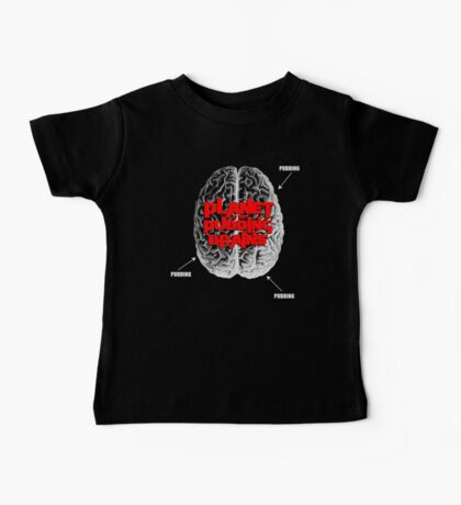 Planet Of The Pudding Brains Baby Tee