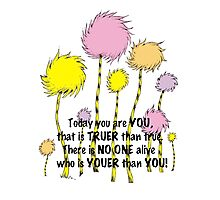 Dr Seuss Today you are You Photographic Print
