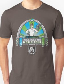 I Will Rule the World Tour Unisex T-Shirt