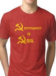 COMMUNISM IS COOL Tri-blend T-Shirt