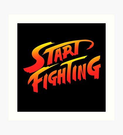 Start Fighting Art Print