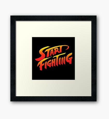 Start Fighting Framed Print