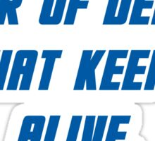 Fear Of Death Is What Keeps Us Alive Sticker