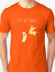 Let's Get Naked Funny Graphic Banana  Unisex T-Shirt