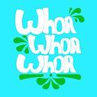 Whoa Whoa Whoa by WesleyB