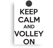 Keep calm and volley on Canvas Print
