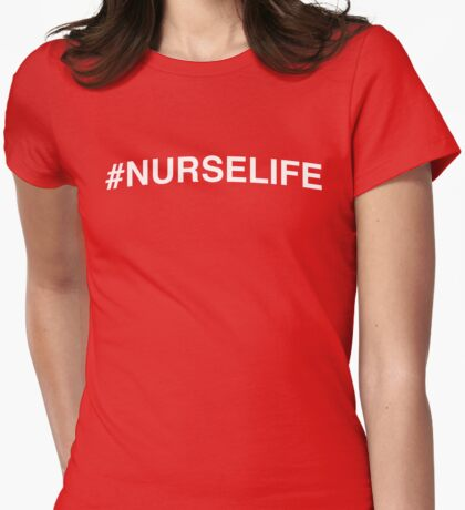 Hashtag NurseLife Womens Fitted T-Shirt