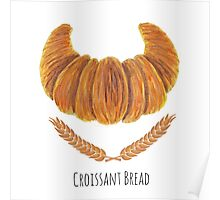 The Croissant Bread Poster
