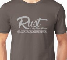 Rust is lighter than carbon fiber (6) Unisex T-Shirt