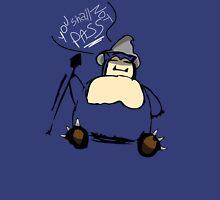 You shall not PASS ! Unisex T-Shirt