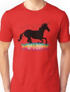 Don't Make Me Stabby. Unisex T-Shirt