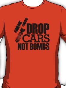Drop Cars Not Bombs (6) T-Shirt