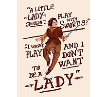Gimme swords, not Ladys Photographic Print