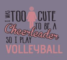 I was too cute to be a Cheerleader. So I play volleyball by nektarinchen