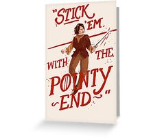 The pointy end Greeting Card