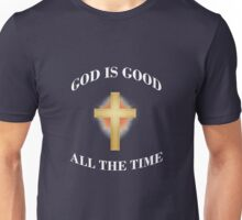 God Is Good All the Time Unisex T-Shirt