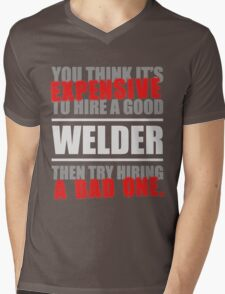 You thing its Expensive to hire a good Welder, then try hiring a Mens V-Neck T-Shirt