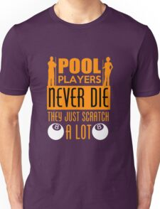Pull Player Never Die Unisex T-Shirt