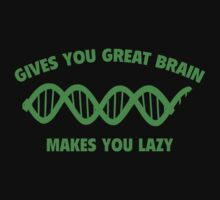 Gives You Great Brain. Makes You Lazy. by DesignFactoryD