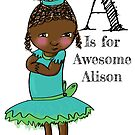 A is for Awesome Alison by Beatrice  Ajayi