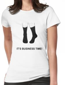 It's Business Time! Womens Fitted T-Shirt