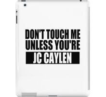 don't touch - JCC iPad Case/Skin