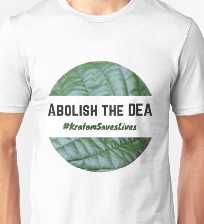 Abolish the DEA - #KratomSavesLives Unisex T-Shirt