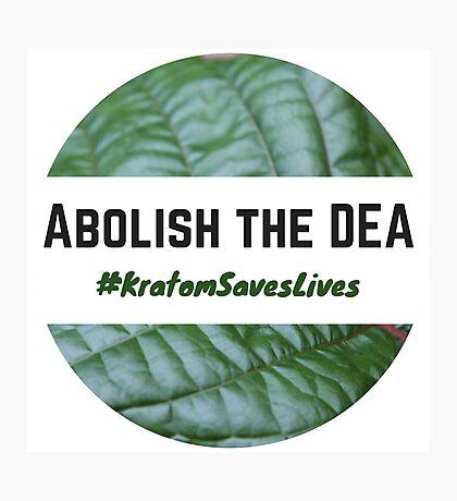 Abolish the DEA - #KratomSavesLives Photographic Print