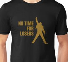 No time for losers Unisex T-Shirt