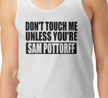 don't touch - SP Tank Top