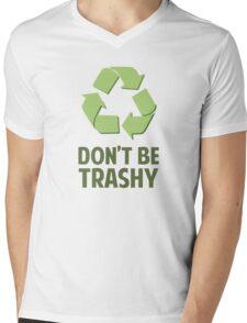 Don't Be Trashy Mens V-Neck T-Shirt