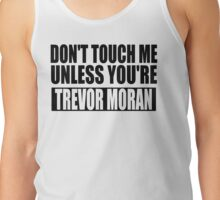 don't touch - TM Tank Top