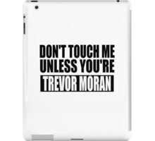 don't touch - TM iPad Case/Skin