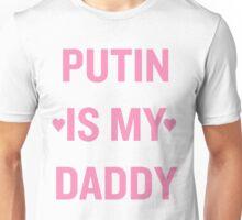 PUTIN IS DADDY Unisex T-Shirt